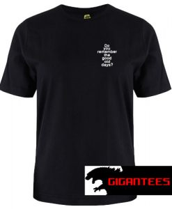 Do You Remember The Good Old Days T Shirt