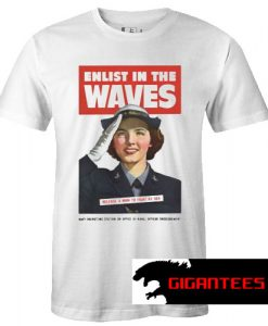 Enlist in the Waves T Shirt