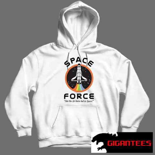 Space Force Like the Air Force White color HoodiesSpace Force Like the Air Force White color Hoodies