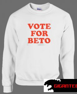 Vote for Beto O'Rourke Unisex Sweatshirts