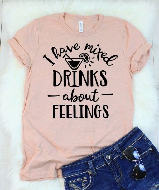 I Have Mixed Drinks T-Shirt