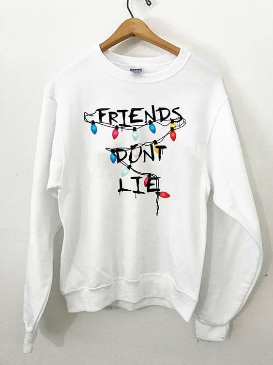 Friends Dont Lie Crewneck Sweatshirt ZNF08