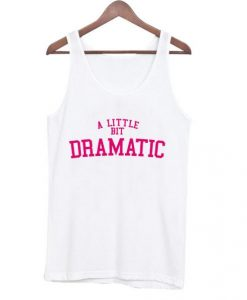 A Little Bit Dramatic Tank top ZNF08