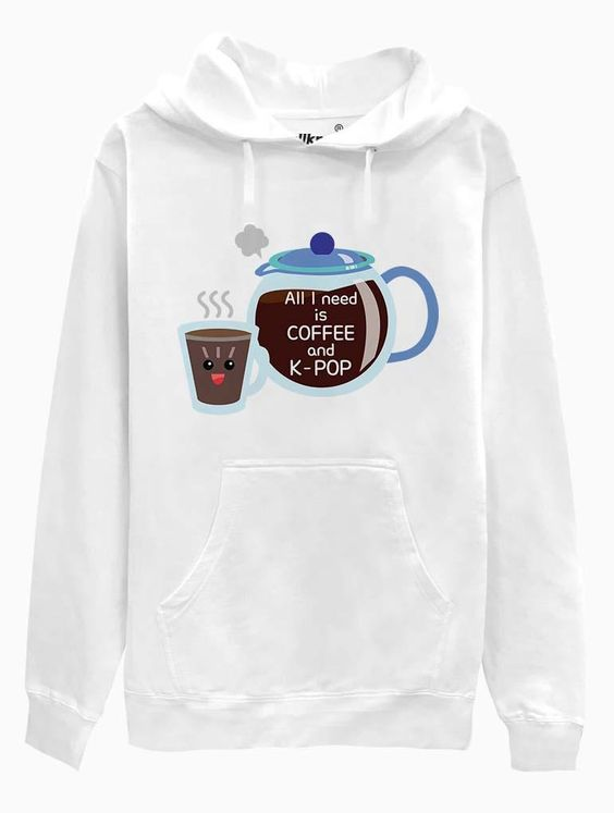 ALL I NEED IS COFE AND K POP HOODIE ZNF08