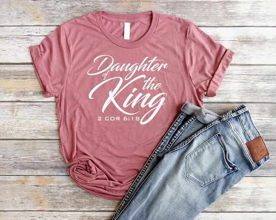 Daughter of the King Shirt ZNF08