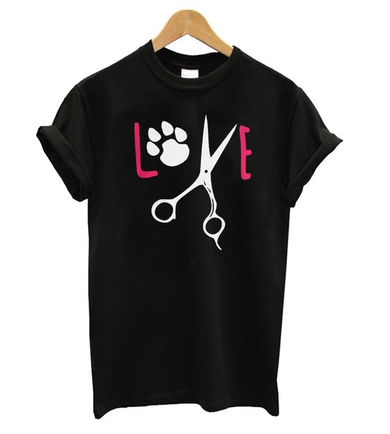 Funny Dog Grooming – Love Puppy T shirt ZNF08