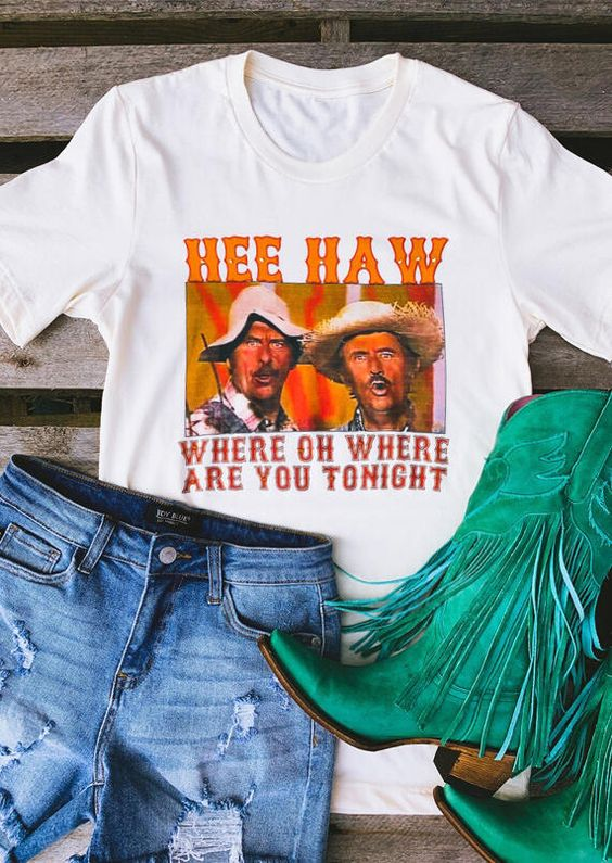 Hee Haw O-Neck T-Shirt ZNF08