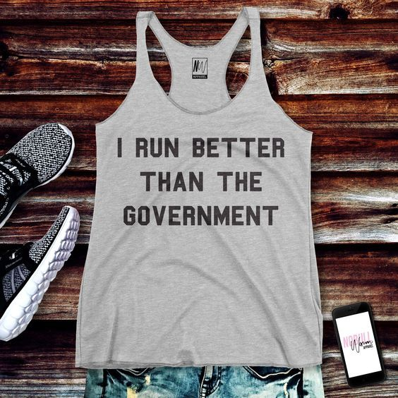 I RUN BETTER THAN THE GOVERNMENT Tank Top ZNF08