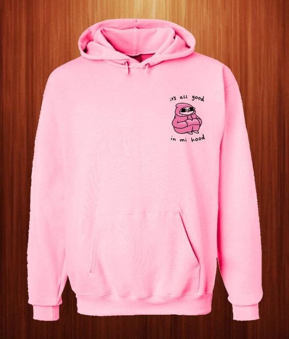 It's All Good Hoodie ZNF08