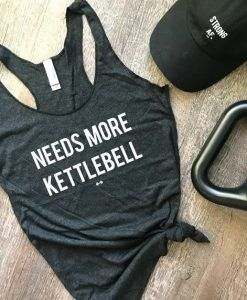 Needs More Kettlebell Tank Top ZNF08