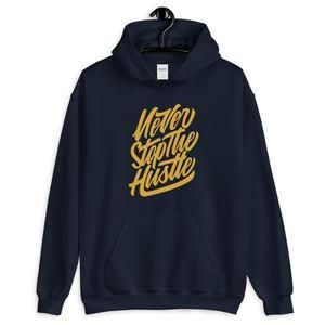 Never Stop The Hustle Hoodie ZNF08