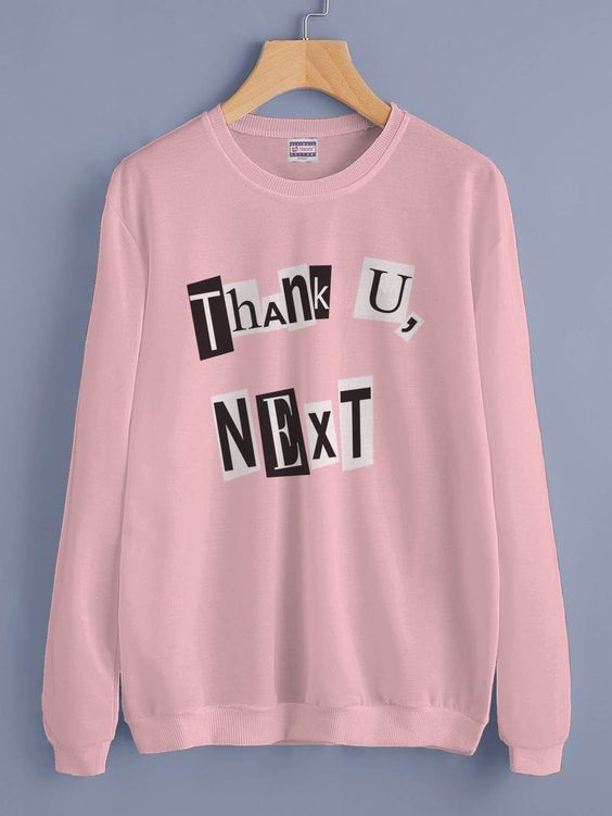 THANK U NEXT SWEATSHIRT ZNF08