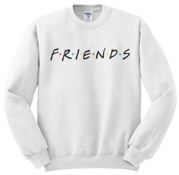 Friends TV Show Sweatshirt ZNF08
