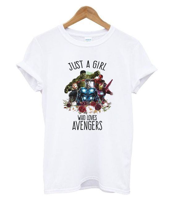 Just A Girl Who Loves Avengers T Shirt ZNF08Just A Girl Who Loves Avengers T Shirt ZNF08