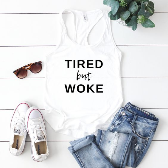 Tired But Woke Tank Top ZNF08