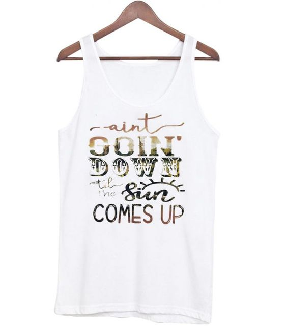 Aint Goin' Down tank top ZNF08