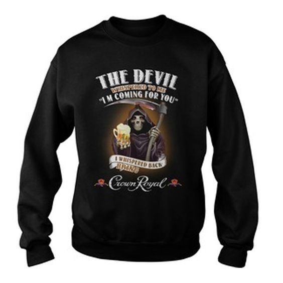 The devil Whispered Sweatshirt ZNF08