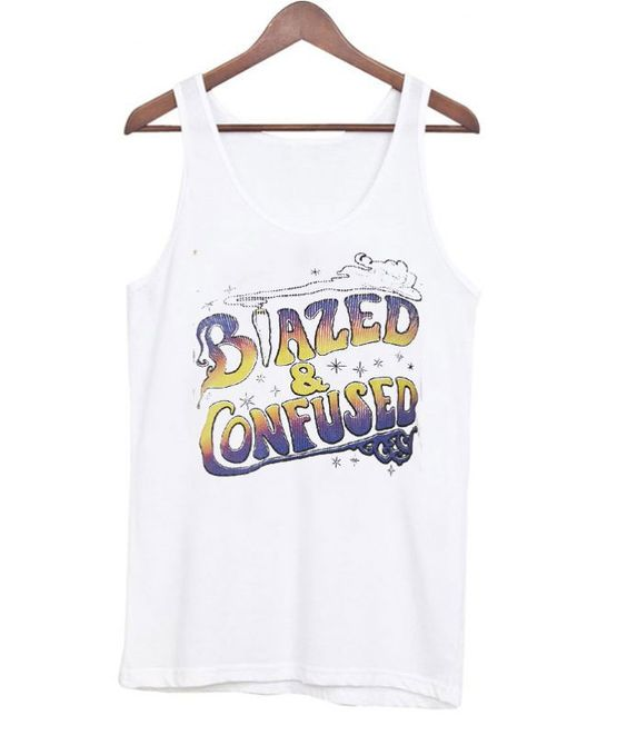 Blazed and Confused Tank top ZNF08