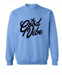 The Good Vibe Sweatshirt ZNF08