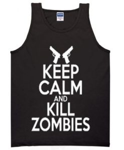 keep calm and kill zombies tanktop