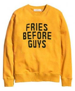 fries before guys yellow color Sweatshirts