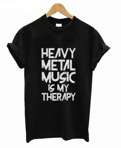Heavy Metal Music Is My Therapy T-Shirt